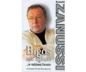 Szczegóły książki BIGOS NIE ZGINIE! ...W RODZINNEJ EUROPIE
