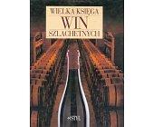 Szczegóły książki WIELKA KSIĘGA WIN SZLACHETNYCH