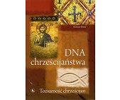 Szczegóły książki DNA CHRZEŚCIJAŃSTWA