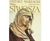 Szczegóły książki OŁTARZ MARIACKI WITA STWOSZA