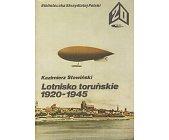 Szczegóły książki LOTNISKO TORUŃSKIE 1920 - 1945