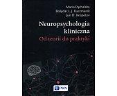 Szczegóły książki NEUROPSYCHOLOGIA KLINICZNA