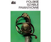 Szczegóły książki POLSKIE SZABLE PAMIĄTKOWE
