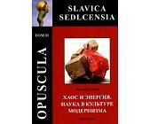 Szczegóły książki OPUSCULA SLAVICA SEDLCENISA - TOM II