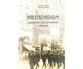 Szczegóły książki KALENDARIUM GARNIZONU LESZCZYŃSKIEGO 1920-2000