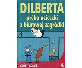 Szczegóły książki DILBERTA PRÓBA UCIECZKI Z BIUROWEJ ZAGRÓDKI