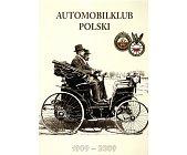 Szczegóły książki AUTOMOBILKLUB POLSKI 1909 - 2009. MONOGRAFIA