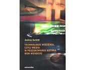 Szczegóły książki TECHNOLOGIE WIDZENIA, CZYLI MEDIA W POSZUKIWANIU AUTORA: WIM WENDERS