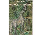 Szczegóły książki WOKÓŁ HISTORII