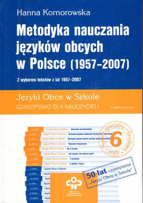 METODYKA NAUCZANIA JĘZYKÓW OBCYCH W POLSCE (1957 - 2007)