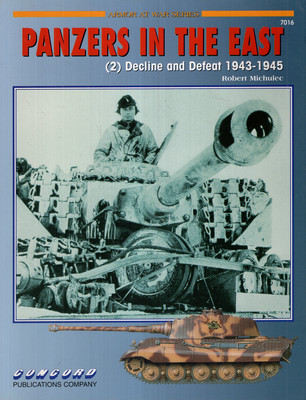 PANZERS IN THE EAST (2) - DECLINE AND DEFEAT 1943-1945 (ARMOR AT WAR SERIES 7016)