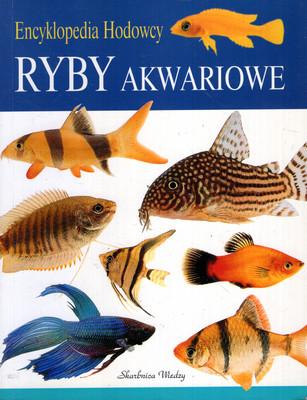RYBY AKWARIOWE. ENCYKLOPEDIA HODOWCY