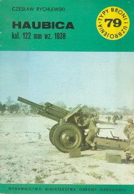 HAUBICA KAL.122 MM WZ.1938  (TYPY BRONI I UZBROJENIA - ZESZYT 79)