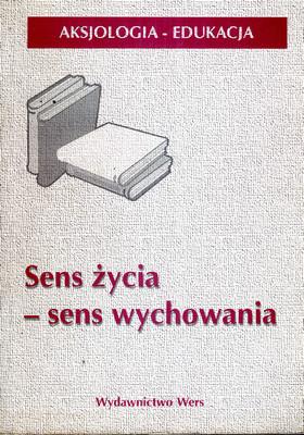 SENS ŻYCIA - SENS WYCHOWANIA