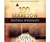Szczegóły książki 100 SEKRETÓW MISTRZA SPRZEDAŻY
