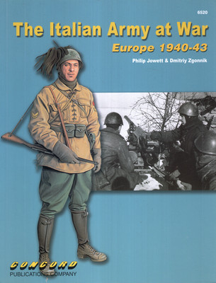 THE ITALIAN ARMY AT WAR: EUROPE 1940-43