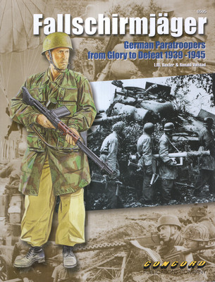 FALLSCHIRMJAGER: GERMAN PARATROOPERS FROM GLORY TO DEFEAT 1939-1945