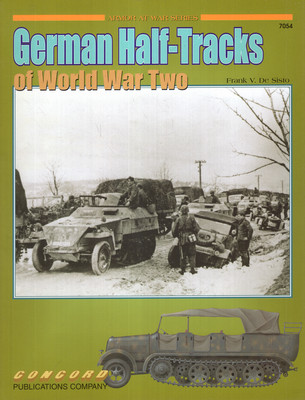 GERMAN HALF-TRACKS OF WWII (ARMOR AT WAR SERIES 7054)