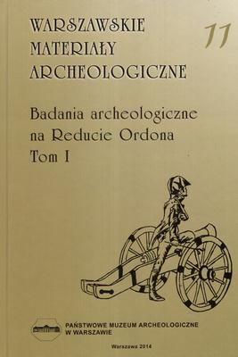 BADANIA ARCHEOLOGICZNE NA REDUCIE ORDONA - TOM 1