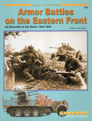 ARMOR BATTLES ON THE EASTERN FRONT (ARMOR AT WAR SERIES  7020)