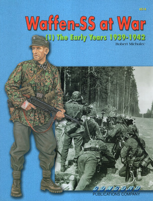 WAFFEN-SS AT WAR (1): THE EARLY YEARS 1939-1942