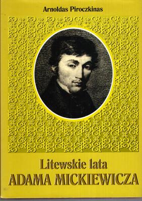 LITEWSKIE LATA ADAMA MICKIEWICZA