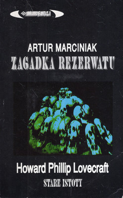 ZAGADKA REZERWATU/STARE ISTOTY H.P. LOVECRAFT