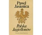 Szczegóły książki POLSKA JAGIELLONÓW