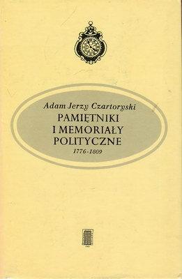 PAMIĘTNIKI I MEMORIAŁY POLITYCZNE 1776-1809