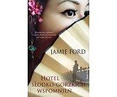 Szczegóły książki HOTEL SŁODKO-GORZKICH WSPOMNIEŃ