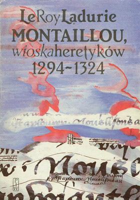 MONTAILLOU - WIOSKA HERETYKÓW 1294-1324