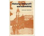 Szczegóły książki HISTORIA FOTOGRAFII WARSZAWSKIEJ