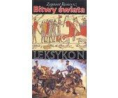 Szczegóły książki BITWY ŚWIATA - LEKSYKON