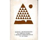 Szczegóły książki BADANIA ARCHEOLOGICZNE NA GÓRNYM ŚLĄSKU I ZIEMIACH POGRANICZNYCH...