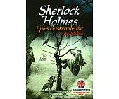 Szczegóły książki SHERLOCK HOLMES I PIES BASKERVILLE'ÓW Z ANGIELSKIM