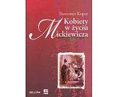 Szczegóły książki KOBIETY W ŻYCIU MICKIEWICZA