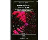 Szczegóły książki WSZECHŚWIAT INFLACYJNY (NA ŚCIEŻKACH NAUKI)