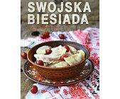 Szczegóły książki SWOJSKA BIESIADA. SMACZNE I PROSTE