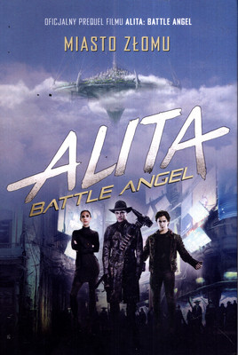 ALITA BATTLE ANGEL - MIASTO ZŁOMU
