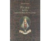 Szczegóły książki POLSKIE RODY ARYSTOKRATYCZNE