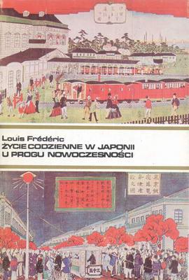 ŻYCIE CODZIENNE W JAPONII U PROGU NOWOCZESNOŚCI 1868 - 1912