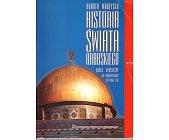 Szczegóły książki HISTORIA ŚWIATA ARABSKIEGO