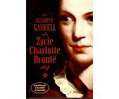 Szczegóły książki ŻYCIE CHARLOTTE BRONTE