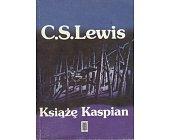 Szczegóły książki OPOWIEŚCI Z NARNII - KSIĄŻĘ KASPIAN