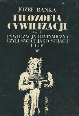 Znalezione obrazy dla zapytania Józef Bańka : Filozofia cywilizacji