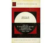 Szczegóły książki POLACY W RADZIECKIM RUCHU PODZIEMNYM I PARTYZANCKIM 1941-1944