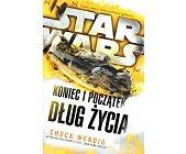 Szczegóły książki STAR WARS - KONIEC I POCZĄTEK. DŁUG ŻYCIA