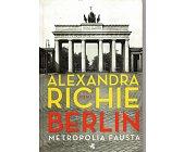 Szczegóły książki BERLIN - TOM I - METROPOLIA FAUSTA