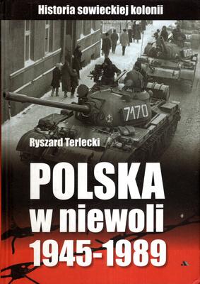 POLSKA W NIEWOLI 1945 - 1989