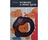 Szczegóły książki WIRUSY A ISTOTA ŻYCIA